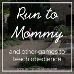 Teach Your Child To Obey Through Games