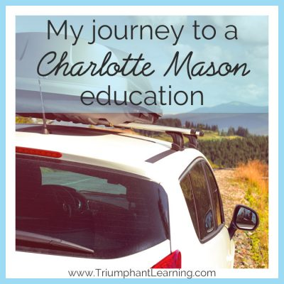 My Journey To A Charlotte Mason Education