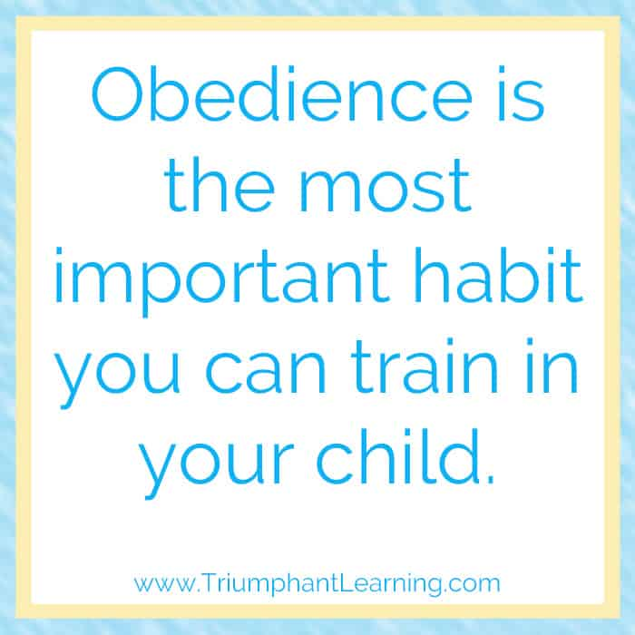 Obedience is the most important habit you can train in your child. Crystal Wagner