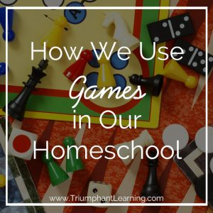 How We Use Games In Our Homeschool