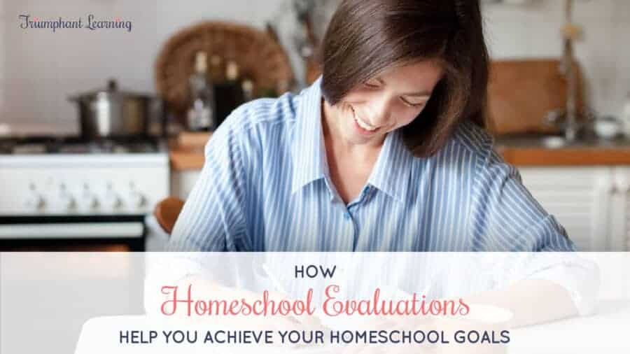 Learn about the benefits of homeschool evaluations and how to make time to assess your homeschool progress.
