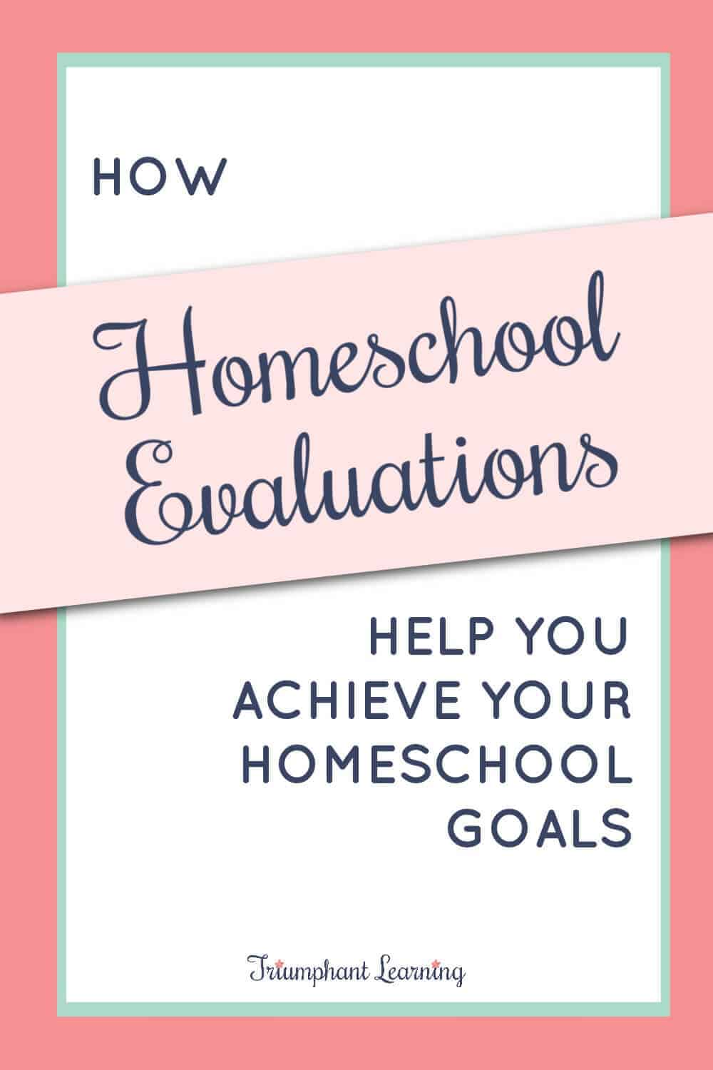 Learn about the benefits of homeschool evaluations and how to make time to assess your homeschool progress. via @TriLearning