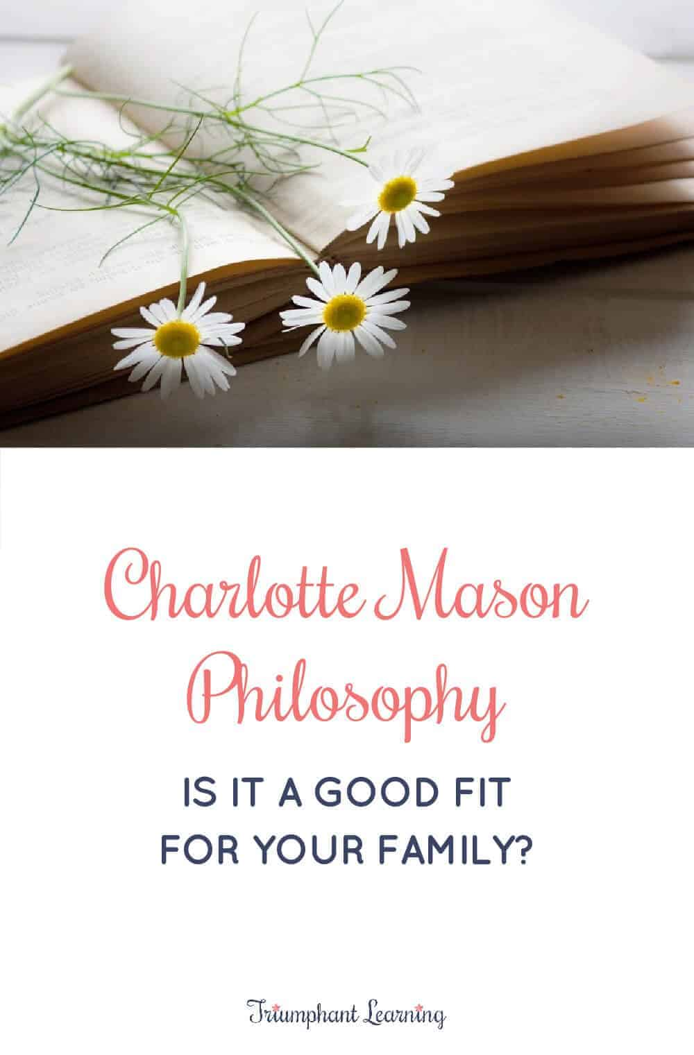 Learn how to know if the Charlotte Mason philosophy is a good fit for your family and practical tips to help you get started. via @TriLearning