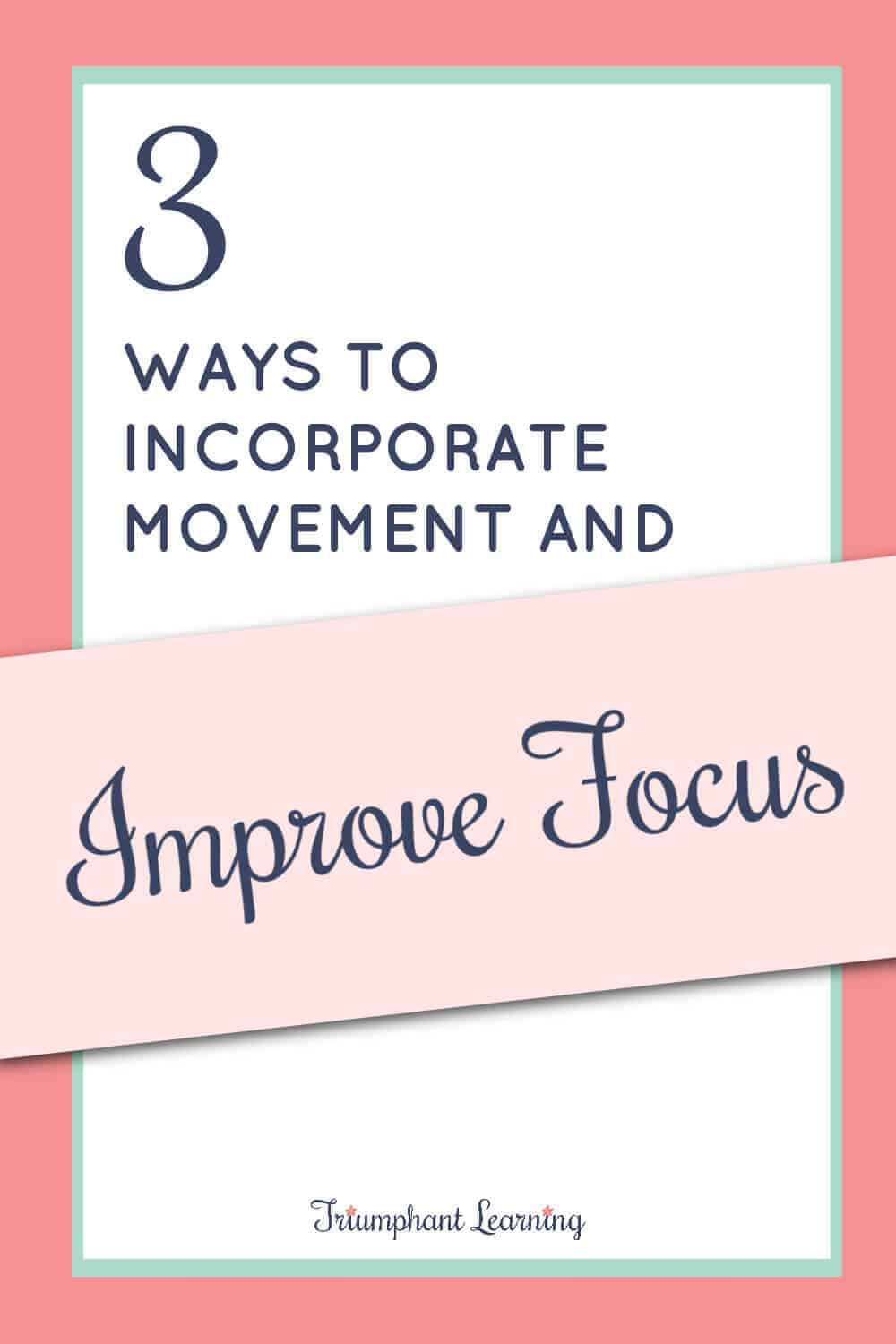 Incorporating movement into your homeschool day improves your child's ability to focus. Here are three to incorporate more movement. via @TriLearning