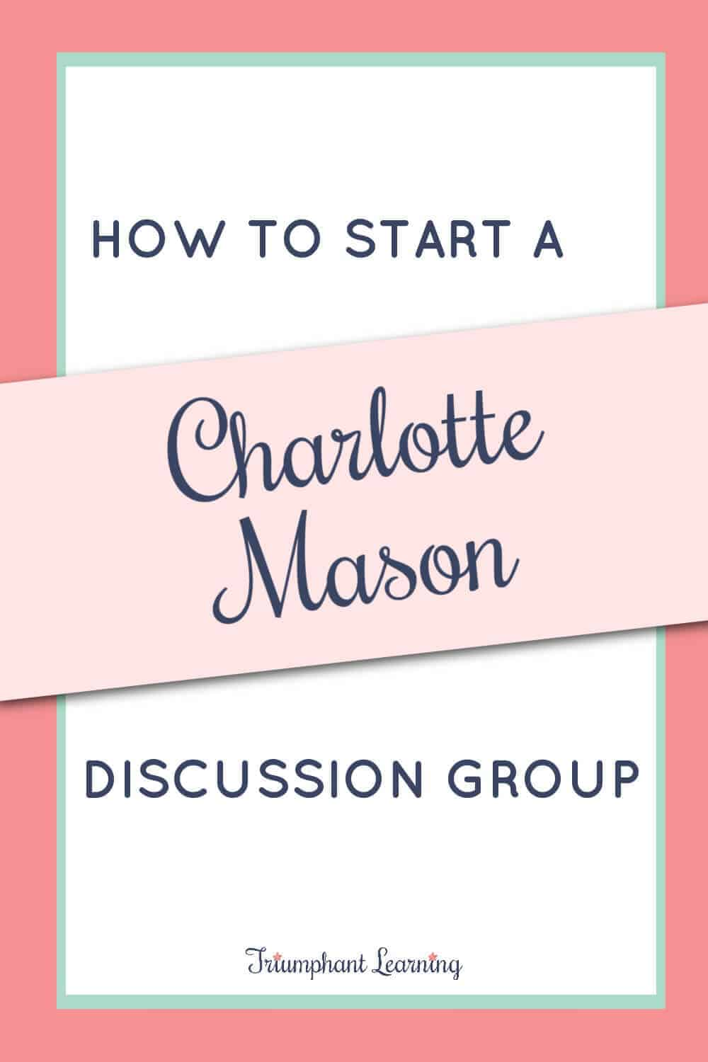 Learn how you can start a Charlotte Mason Discussion Group to help encourage and equip you to implement her philosophy in your homeschool. via @TriLearning