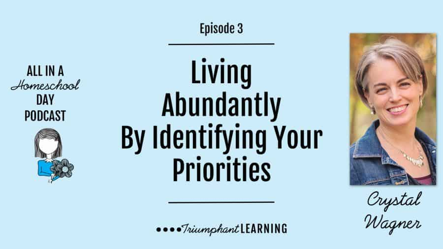 Living Abundantly By Identifying Your Priorities