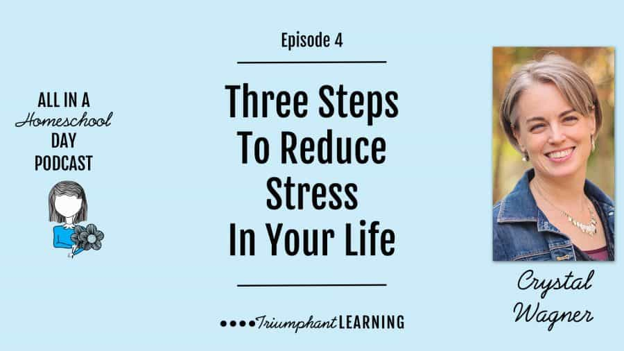 Three Steps To Reduce Stress In Your Life