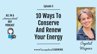 There are a lot of demands on your time that drain your energy and leave you feeling overwhelmed. In this episode of the podcast, we are talking about ten ways you can conserve and renew your energy so you are ready to face your homeschool life head-on.