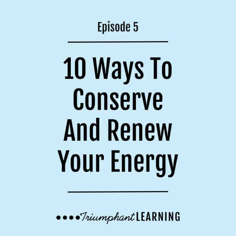AHD 005: 10 Ways To Conserve And Renew Your Energy As A Homeschool Mom