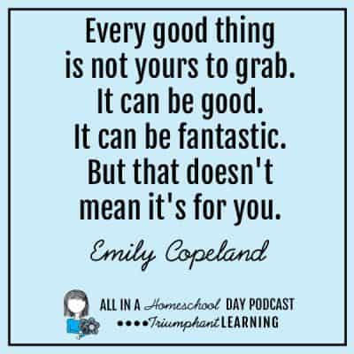 Every good thing is not yours to grab. It can be good. It can be fantastic. But that doesn't mean it's for you. Emily Copeland