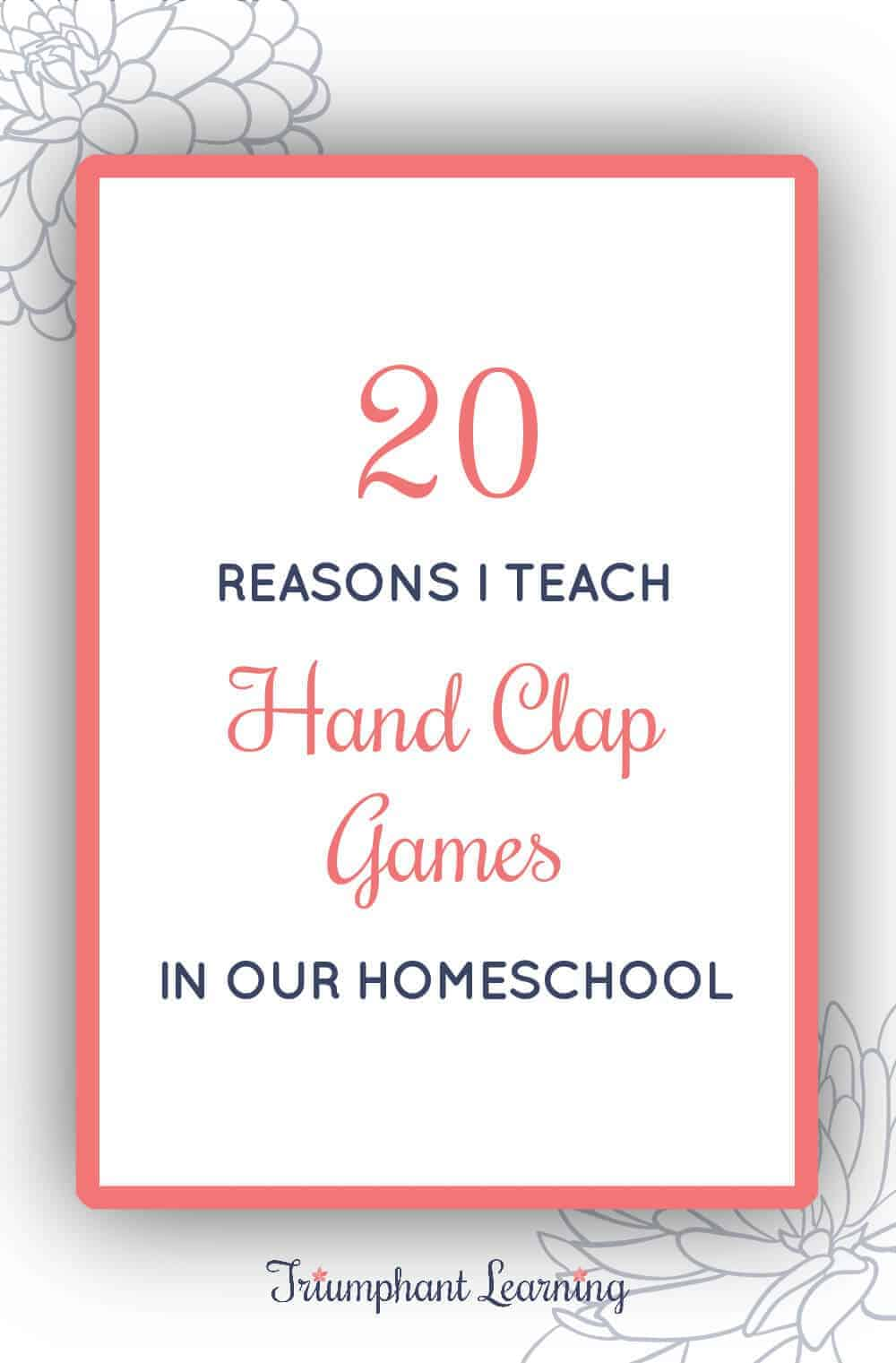 There are a lot of great reasons to teach hand clap games to your children. Here are 20 of the reasons I teach them to my children. via @TriLearning