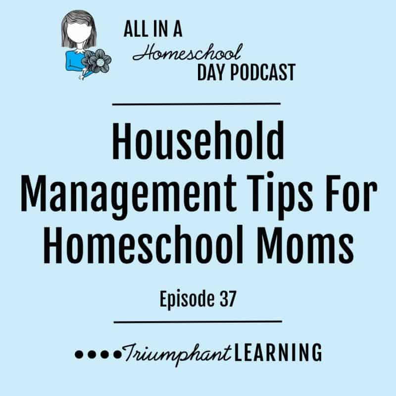 Household Management Tips For Homeschool Moms