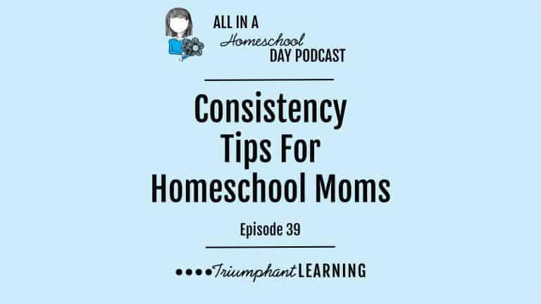 Consistency Tips For Homeschool Moms