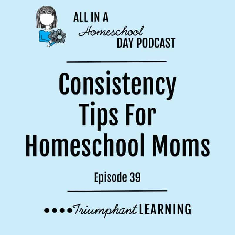 Consistency Tips For Homeschool Moms