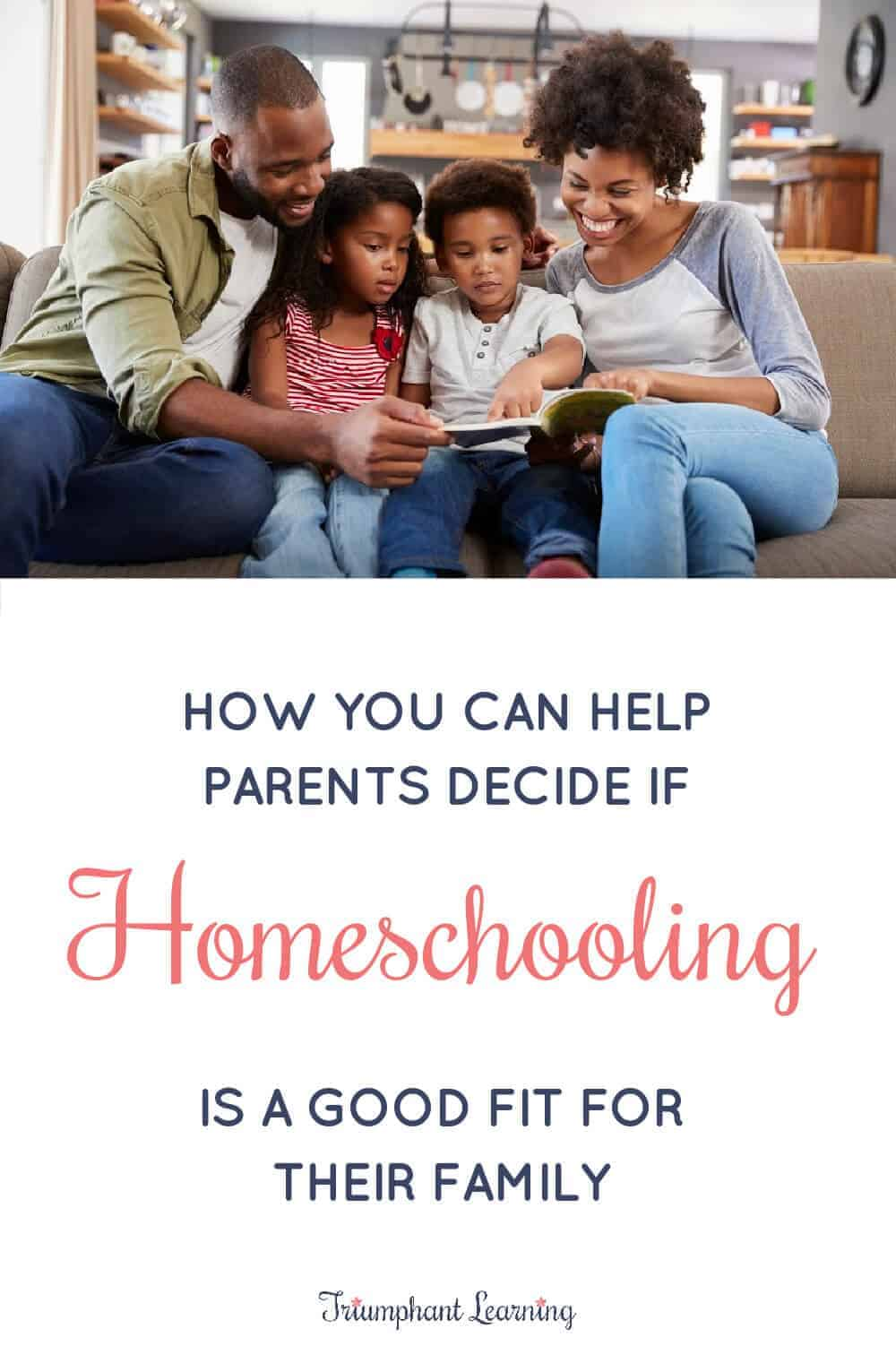 Parents have lots of questions when trying to decide if they should homeschool. Learn how you can help answer them. via @TriLearning