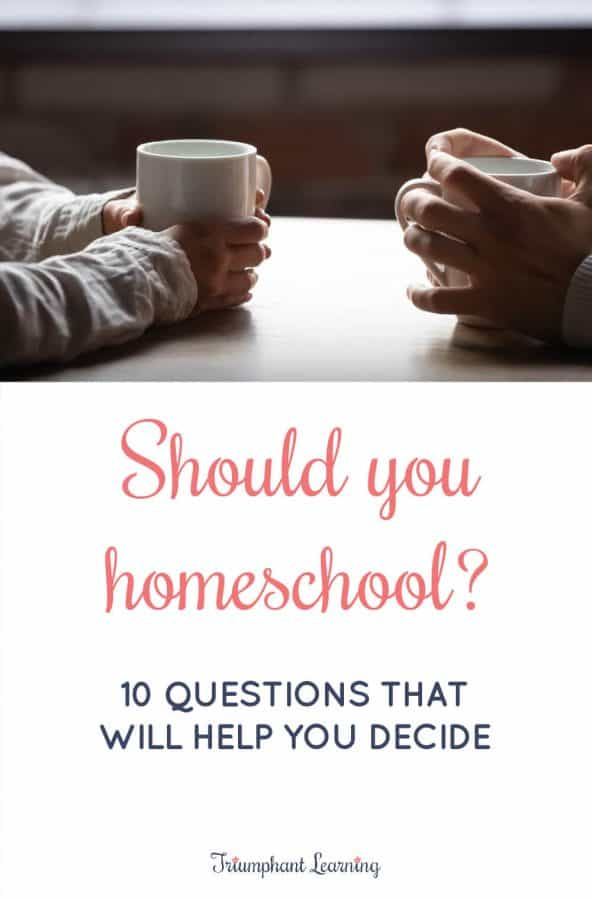 """""""Should I homeschool?"""" is a question many parents struggle to answer. There's no one right answer, but these 10 questions will help you decide if homeschooling would be a good fit for your family."""